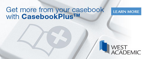 Get more from your casebook with CasebookPlus. Learn more.